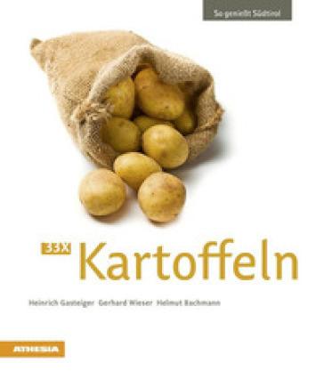 So geniesst Sudtirol. 33 x kartoffeln - Heinrich Gasteiger | Rochesterscifianimecon.com