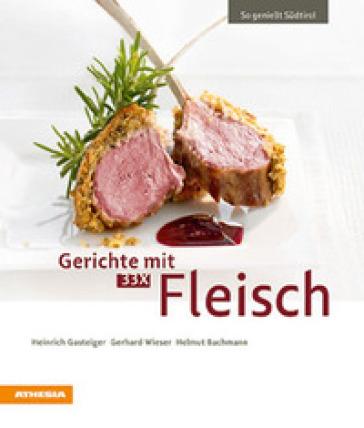 So geniest Sudtirol 33 X fleisch - Heinrich Gasteiger   Rochesterscifianimecon.com