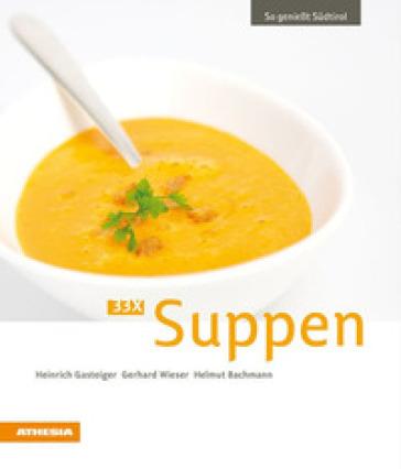 So geniest Sudtirol. 33x Suppen - Heinrich Gasteiger pdf epub