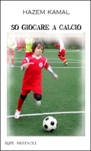 So giocare a calcio - Hazem Kamal | Rochesterscifianimecon.com