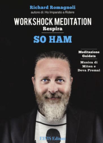 So ham. Respira. Workshock meditaton. CD Audio. Con Libro - Richard Romagnoli  