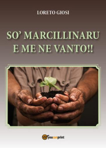 So' marcillinaru e me ne vanto!! - Loreto Giosi | Kritjur.org