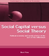 Social Capital Versus Social Theory