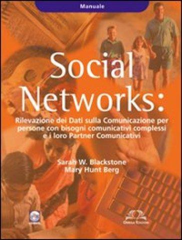 Social Networks. Rilevazione dei dati sulla Comunicazione per persone con bisogni comunicativi complessi e i loro partners comunicativi. Manuale - Sarah Blakstone |