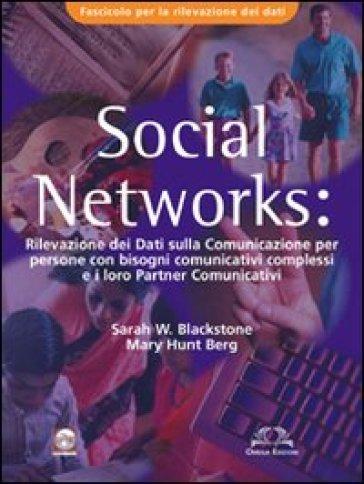 Social Networks. Rilevazione dei dati sulla comunicazione per persone con bisogni comunicativi complessi e i loro partners comunicativi. Fascicolo rilevamento dati - Sarah Blakstone |