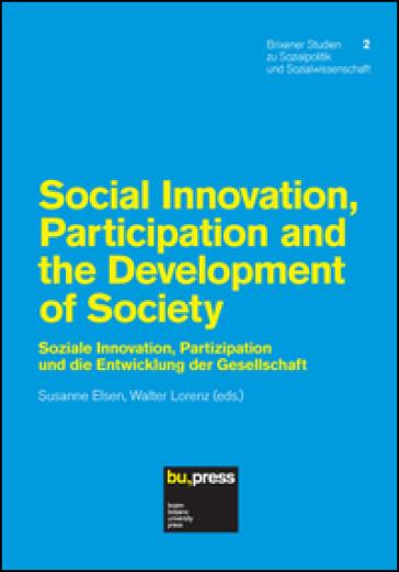 Social innovation, partecipation and the development of society. Ediz. inglese e tedesca - S. Elsen |