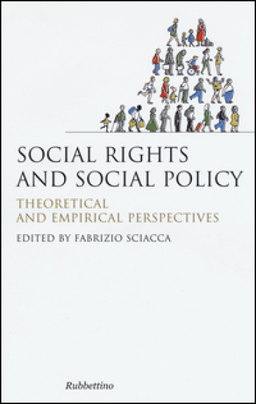 Social rights and social policy. Theoretical and empirical perspectives - F. Sciacca | Kritjur.org
