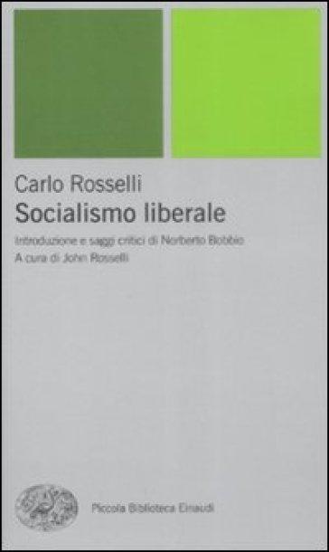 Socialismo liberale - Carlo Rosselli |