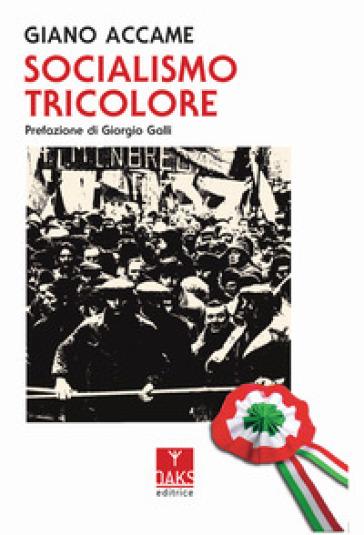 Socialismo tricolore - Giano Accame |