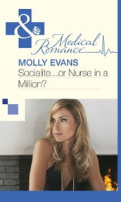 Socialite...Or Nurse In A Million? (Mills & Boon Medical)