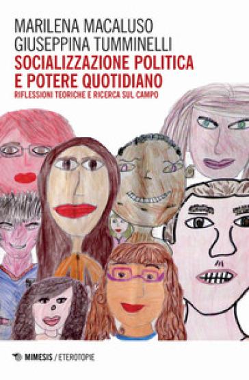 Socializzazione politica e potere quotidiano. Riflessioni teoriche e ricerca sul campo - Marilena Macaluso pdf epub