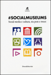 #Socialmuseums. Social media e cultura, tra post e tweet