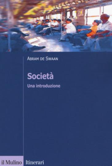Società. Una introduzione - Abram De Swaan |