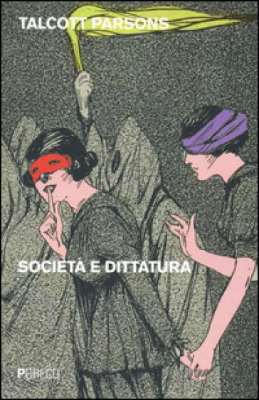 Società e dittatura - Talcott Parsons pdf epub