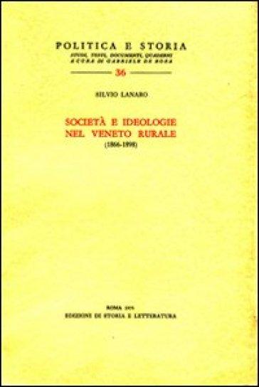 Società e ideologie nel Veneto rurale (1866-1898) - Silvio Lanaro |