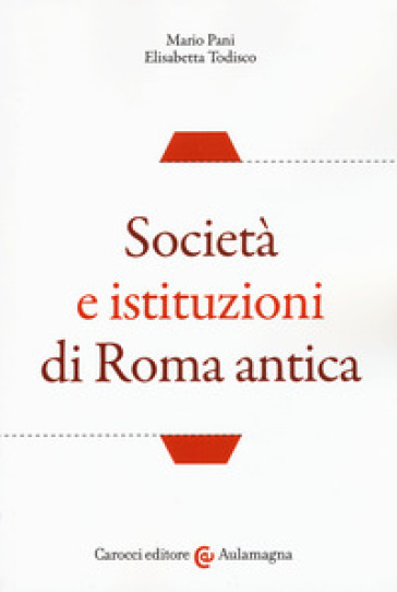 Società e istituzioni di Roma antica - Mario Pani | Rochesterscifianimecon.com