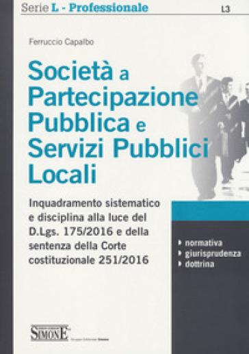 Società a partecipazione pubblica e servizi pubblici locali - Ferruccio Capalbo  