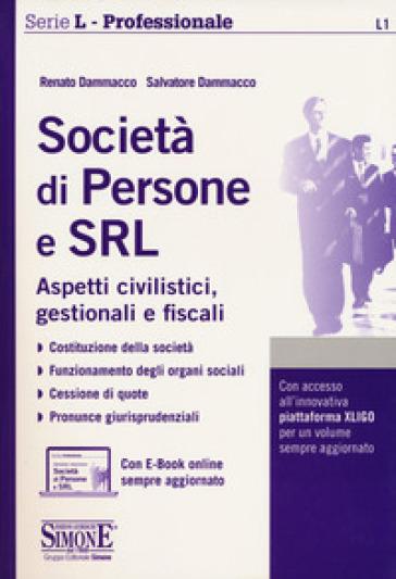 Società di persone e SRL. Aspetti civilistici, gestionali e fiscali. Con e-book - Renato Dammacco | Ericsfund.org