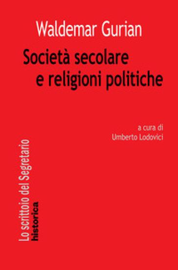 Società secolare e religioni politiche - Waldemar Gurian |