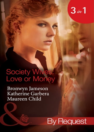 Society Wives: Love or Money (Mills & Boon By Request)