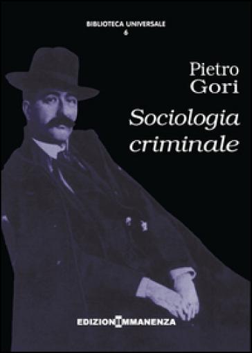 Sociologia criminale - Pietro Gori   Thecosgala.com