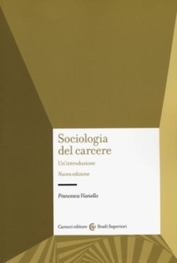 Sociologia del carcere - Francesca Vianello | Thecosgala.com