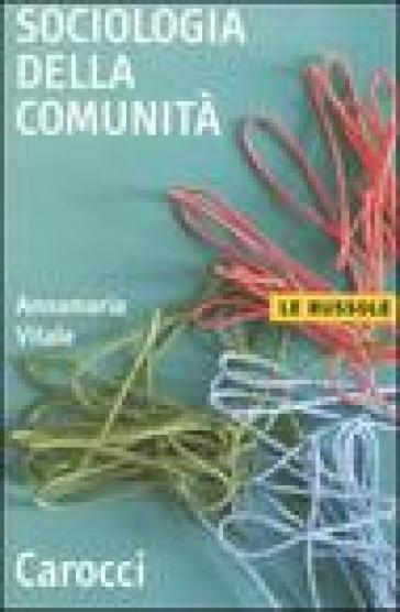 Sociologia della comunità - Annamaria Vitale |
