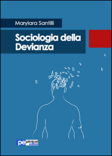 Sociologia della devianza - Marylara Santilli | Rochesterscifianimecon.com