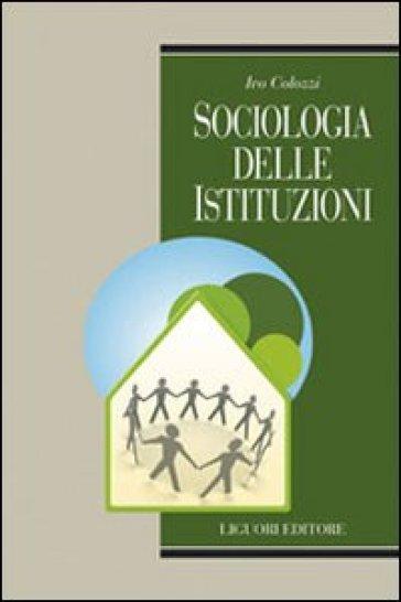 Sociologia delle istituzioni - Ivo Colozzi |