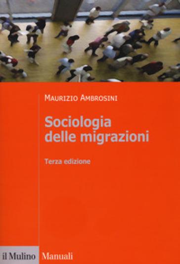 Sociologia delle migrazioni - Maurizio Ambrosini  