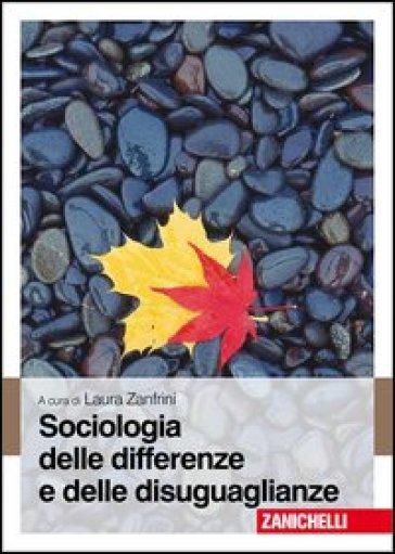 Sociologia delle differenze e delle disuguaglianze - L. Zanfrini  