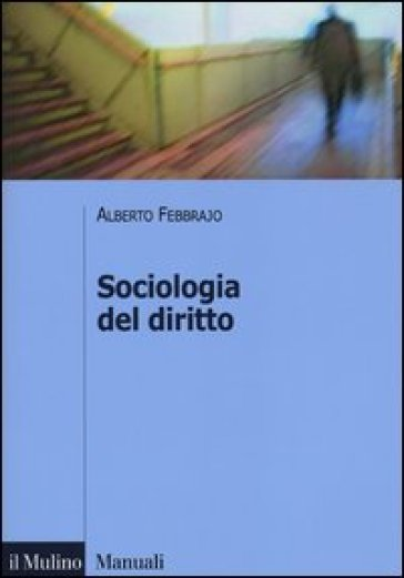 Sociologia del diritto. Concetti e problemi - Alberto Febbrajo  