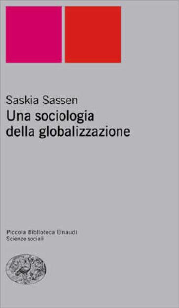 Sociologia della globalizzazione (Una) - Saskia Sassen  