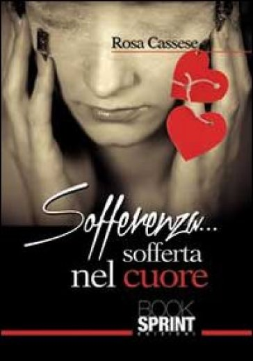 Sofferenza... sofferta nel cuore - Rosa Cassese | Kritjur.org