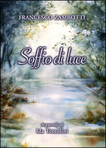 Soffio di luce - Francesco Zambotti | Kritjur.org