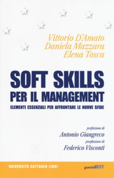 Soft skills per il management. Elementi essenziali per affrontare le nuove sfide - Vittorio D'Amato |