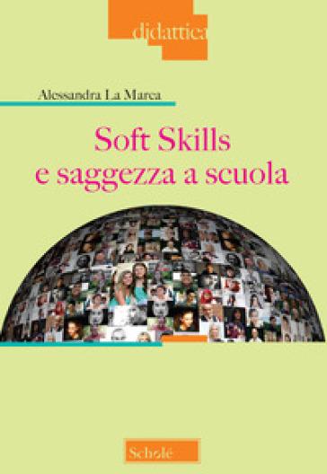 Soft skills e saggezza a scuola - Alessandra La Marca  