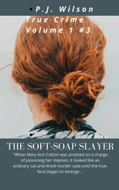 Soft-soap Slayer a true crime story