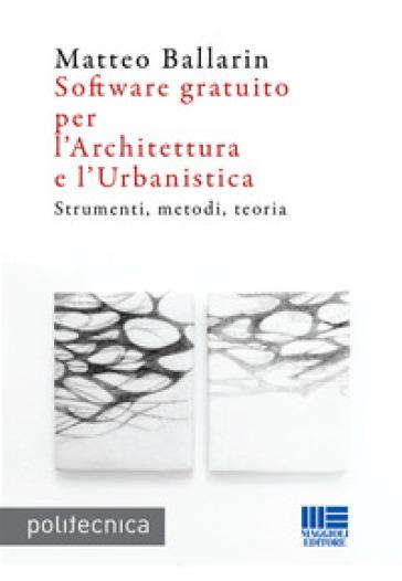 Software gratuito per l'architettura e l'urbanistica - Matteo Ballarin | Thecosgala.com