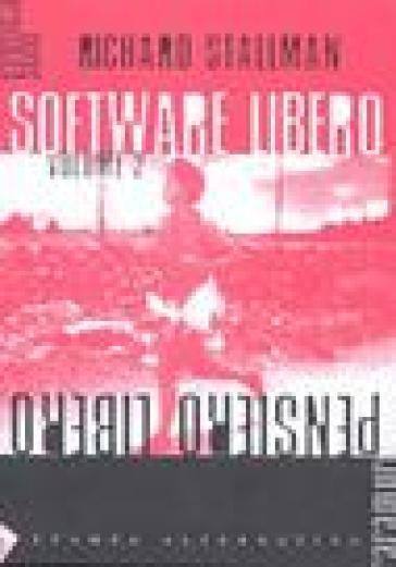 Software libero pensiero libero. 2. - Richard Stallman  