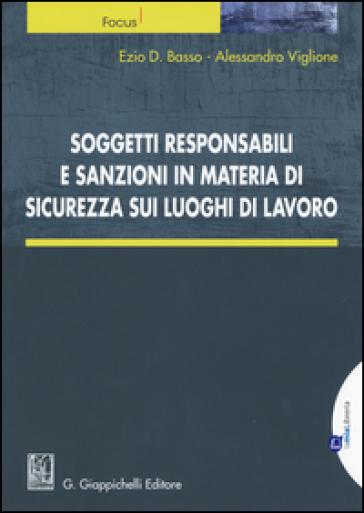 Soggetti responsabili e sanzioni in materia di sicurezza sui luoghi di lavoro. Con aggiornamento online - Ezio D. Basso  