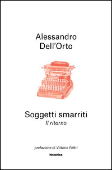 Soggetti smarriti. Il ritorno - Alessandro Dell'Orto |
