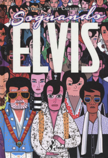 Sognando Elvis - Veronica «Veci» Carratello |