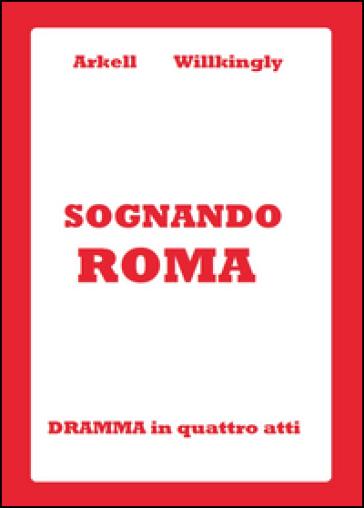 Sognando Roma - Arkell Willkingly | Thecosgala.com