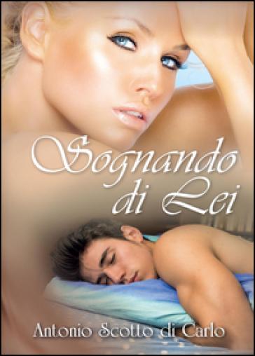 Sognando di lei - Antonio Scotto di Carlo  