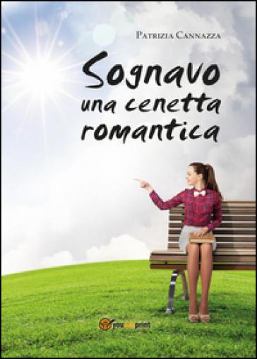 Sognavo una cenetta romantica - Patrizia Cannazza pdf epub