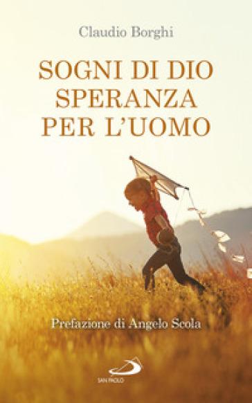 Sogni di Dio, speranza per l'uomo - Claudio Borghi |