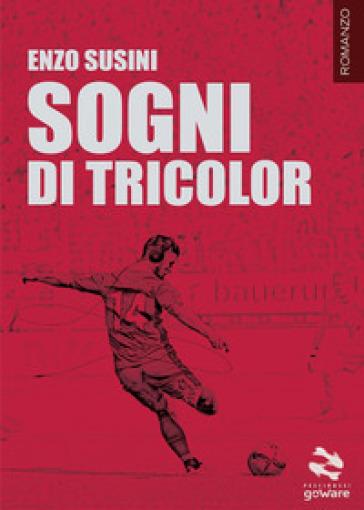Sogni di tricolor - Enzo Susini |