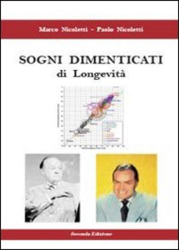 Sogni dimenticati di longevità - Paolo Nicoletti  