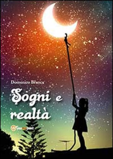 Sogni e realtà - Domenico Branca | Kritjur.org